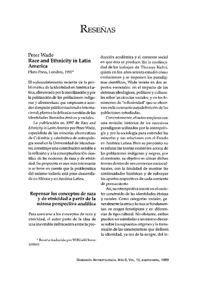 Peter, WADE, Race and Etnicity in Latin America, Pluto Press, Londres, 1997.