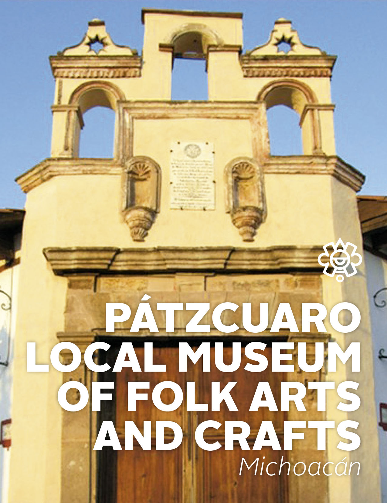 Pátzcuaro Local Museum of Folk Arts and Crafts