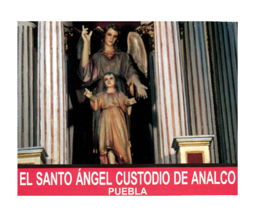El Santo Ángel Custodio de Analco