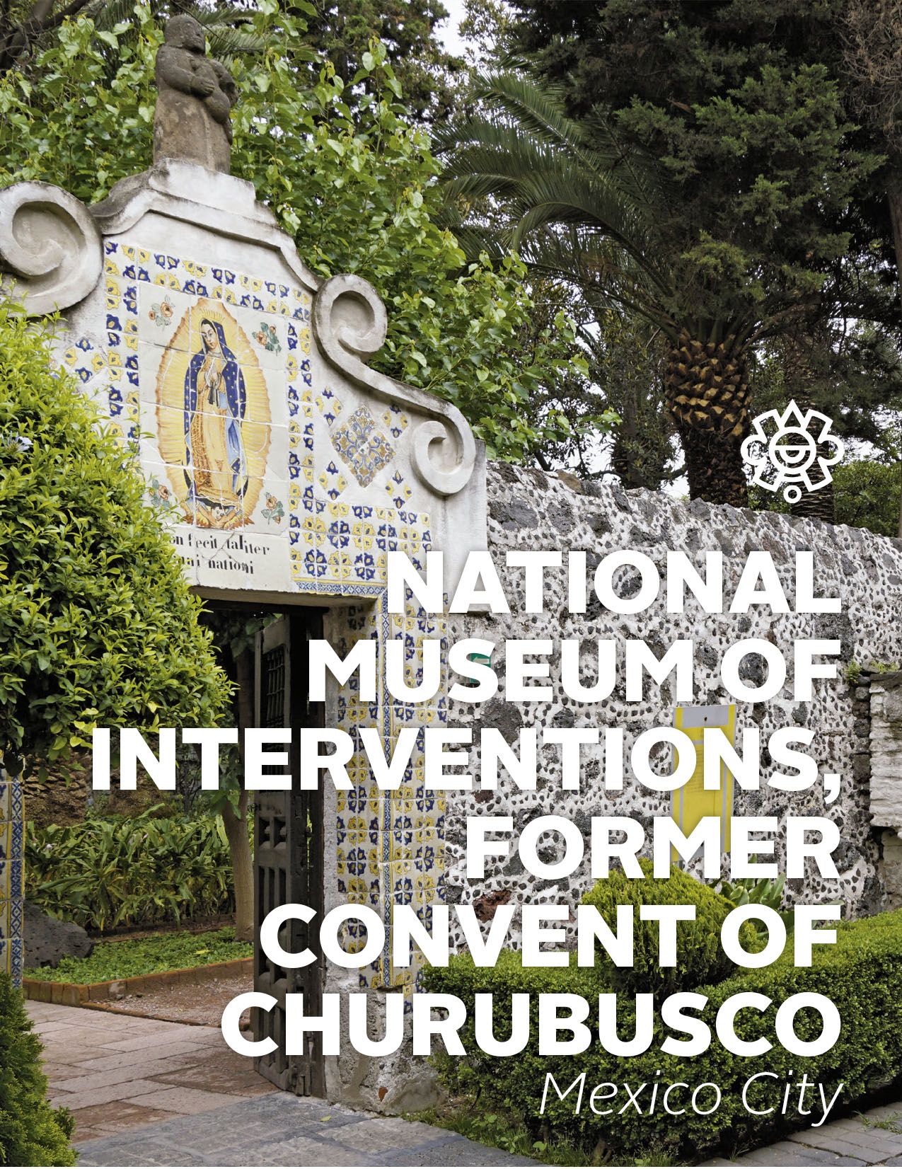 National Museum of Interventions, Former Convent of Churubusco